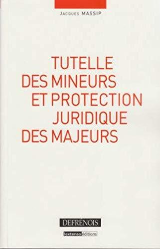 Tutelle des mineurs et protection juridique des majeurs (French Edition): Jacques Massip