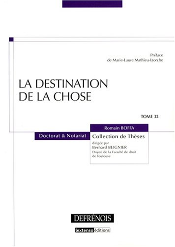 La destination de la chose (French Edition): Romain Boffa