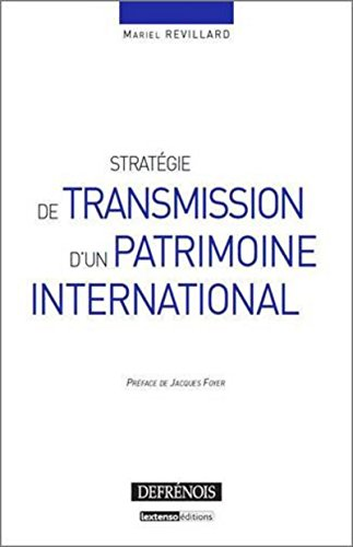 Stratégie de transmission d'un patrimoine international (French Edition): Mariel ...