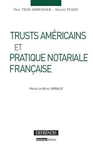 Trusts américains et pratique notariale française: Helene Peisse, Paul Tour ...