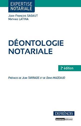 Déontologie notariale (2e édition): Jean Francois Sagaut, Mathias Latina