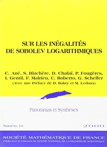 9782856291054: Sur Les Inegalites De Sobolev Logarithmques (Panoramas Et Syntheses, 10) (French Edition)