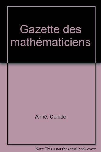 Laurent Schwartz : (1915-2002) (Gazette des mathematiciens;: Laurent Schwartz, Colette