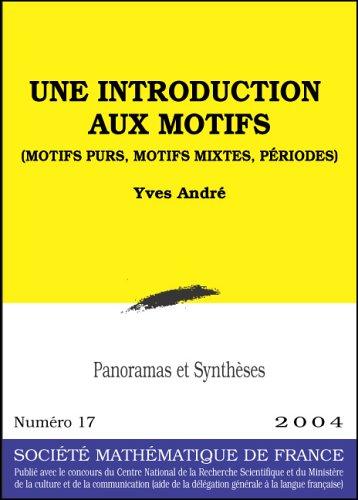 9782856291641: Une introduction aux motifs (motifs purs, motifs mixtesn périodes)