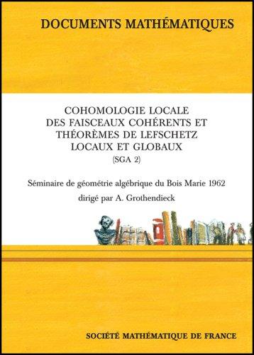 9782856291696: Cohomologie locale des faisceaux cohérents et théorèmes de Lefschetz locaux et globaux (Documents mathématiques)