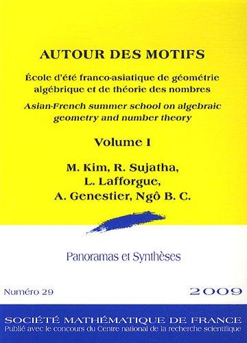 9782856292921: Autour Des Motifs: Ecole D'ete Franco-Asiatique de Geometrie Algebrique et de Theorie des Nombres / Asian-French Summer School on Algebraic Geometry and Number Theory (Panoramas Et Syntheses)