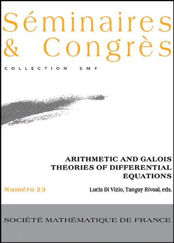 Arithmetic and Galois Theories of Differential Equations (Seminaires Et Congres)