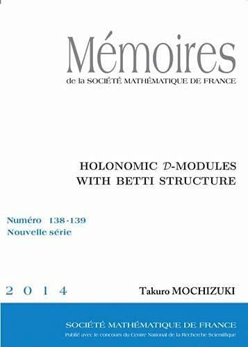 9782856297919: Holonomic $\mathcal D$-modules With Betti Structure (Memoires De La Societe Mathematique De France)