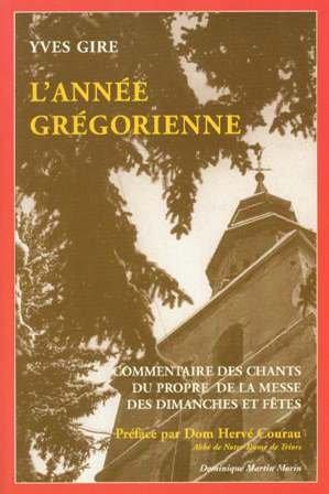 9782856522493: L'ann�e gr�gorienne : commentaire des chants du propre de la messe des dimanches et f�tes
