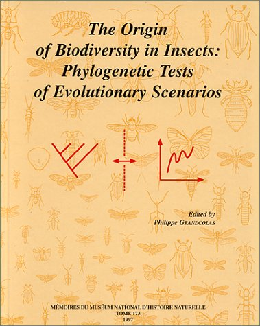 The Origin of Biodiversity in Insects: Phylogenetic Tests of Evolutionary Scenarios.; (Memoires d...