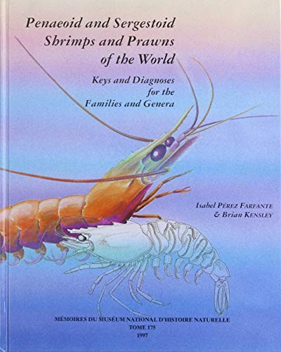 9782856535103: Penaeoid and Sergestoid Shrimps and Prawns of the World: Keys and Diagnoses for the Families and Genera (Memoires du Museum National d'Histoire Naturel)