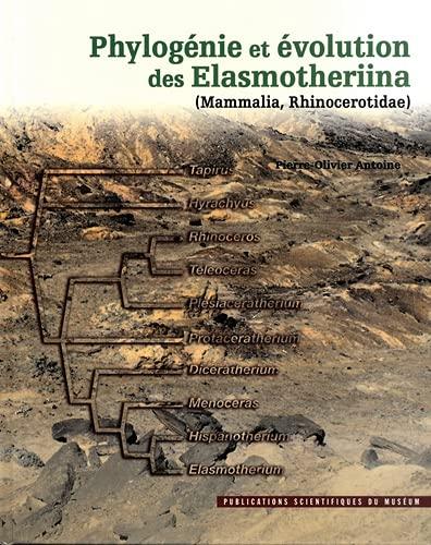 Phylogénie et évolution des Elasmotheriina ( Mammalia, Rhinocerotidae ) --------- [ +...