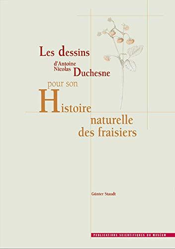 Les dessins d Antoine Nicolas Duchesne pour son: STAUDT ( Günter