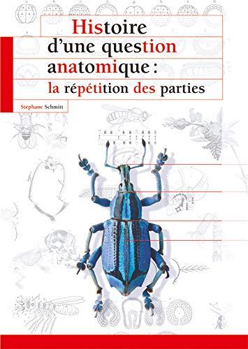 9782856535561: HISTOIRE D'UNE QUESTION ANATOMIQUE: LA REPETITION DES PARTIES