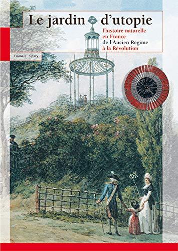 9782856535660: Le jardin d'utopie : l'histoire naturelle en France de l'Ancien Régime à la Révolution
