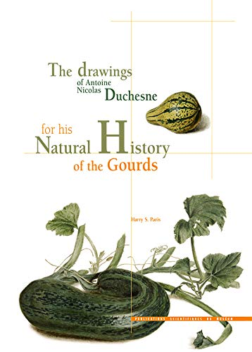 The drawings of Antoine Nicolas Duchesne for his Natural History of the Gourds. /// ...