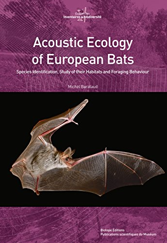 9782856537718: Acoustic Ecology of European Bats: Species Identification, Study of their Habitats and Foraging Behaviour (Inventaires Et Biodiversite)