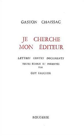 9782856680353: Je cherche mon éditeur. : Letrres, contes, documents