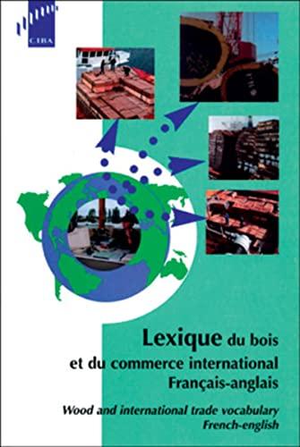 Lexique du bois et du commerce international (français-anglais): Mathieu