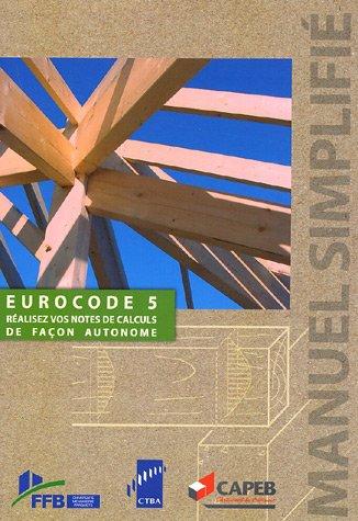 9782856840658: Eurocode 5 : réalisez vos notes de calculs de façon autonome : Manuel simplifié. Edition 2007 (1Cédérom)