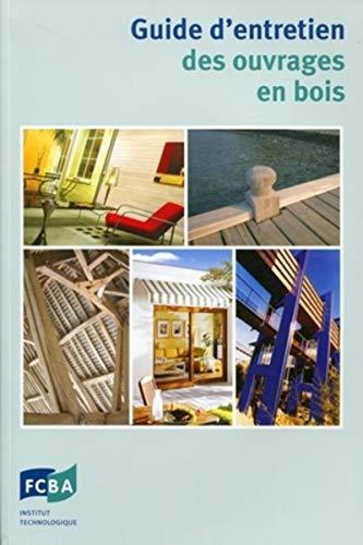 Guide d'entretien des ouvrages en bois (French Edition)