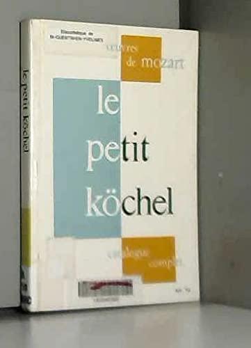 9782856890318: Le petit Köechel : Catalogue chronologique et systématique de l'oeuvre musicale complète de Wolfgang-Amadeus Mozart