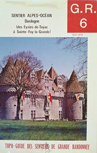 9782856991558: Grande randonnée 6 Alpes-Océan, Dordogne, des Eyzies-de-Tayac à Sainte Foy-la-Grande