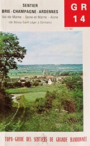 9782856992005: G.R.(Grande randonnee) 14 : Brie-Champagne-Ardennes, de Boissy-Saint-Leger (Val-de-Marne) a Dormans (Aisne), 265 km