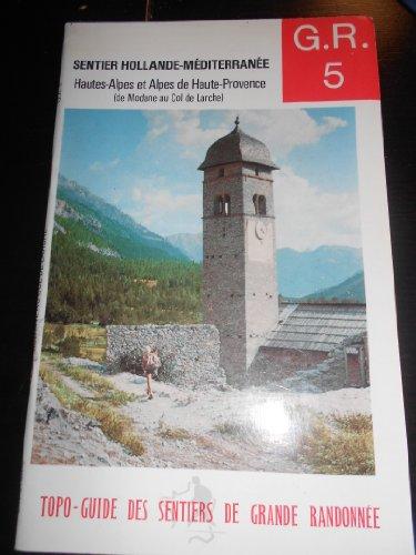 9782856992791: G.R. 5 : Sentier Hollande Méditerranée aux pays des hauts alpages, de Modane à Larche