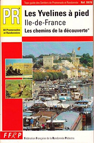 9782856996713: Les yvelines à pied : 60 promenades et randonnées - Ile-de-France, les chemins de la découverte