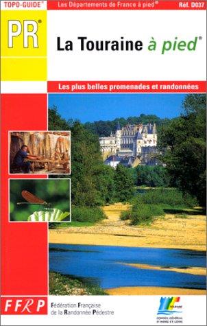 9782856997789: Les départements de France à pied : La Touraine à pied (Topoguides)