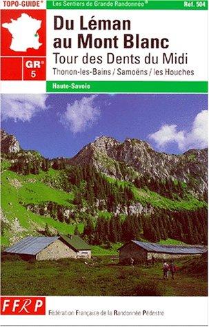 9782856998076: Du L�man au Mont-Blanc : Tour des Dents du Midi - Thonon-les bains/samoens/les houches, GR5