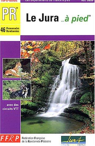 9782856999943: Le Jura à pied : 46 promenades et randonnées