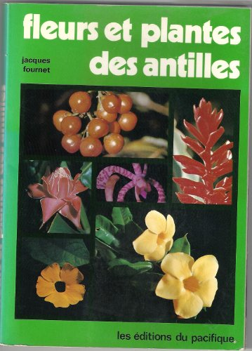 9782857000457: Fleurs et plantes des Antilles (French Edition)