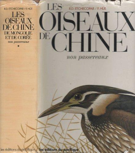 Les Oiseaux de Chine de Mongolie et de Coree: Etchecopar, R. D. and F. Hue