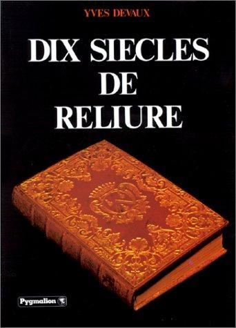 9782857040248: Dix siecles de reliure (French Edition)