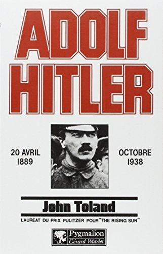 Adolf Hitler (20 avril 1889 - octobre 1938): TOLAND John