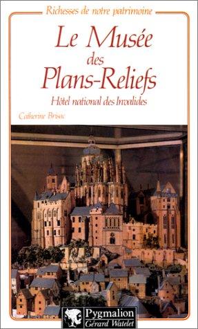 9782857041030: Le musée des plans-reliefs: Hôtel national des invalides (Richesses de notre patrimoine) (French Edition)