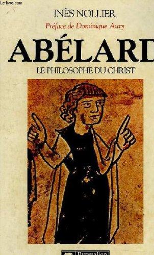 9782857041627: Abélard, le philosophe du Christ