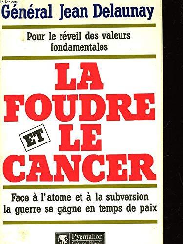 La Foudre et Le Cancer / Pour: Général Jean Delaunay