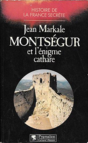 Montségur et l'énigme cathare. Histoire de la France secrète,: MARKALE (...