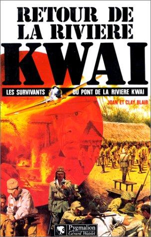 9782857042990: Retour de la rivi�re Kwa�: Les survivants du Pont de la rivi�re Kwa�
