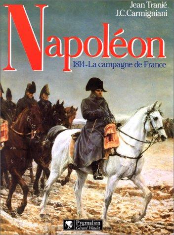 9782857043010: Napoléon. 1814, la campagne de France