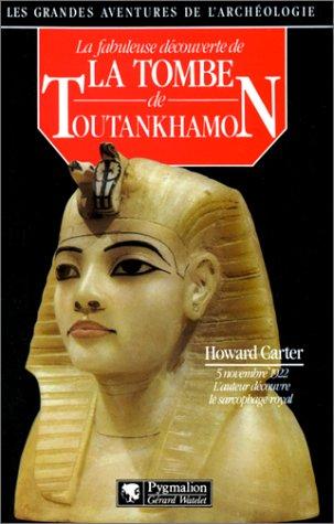 9782857043119: La fabuleuse découverte de la tombe de Toutankhamon