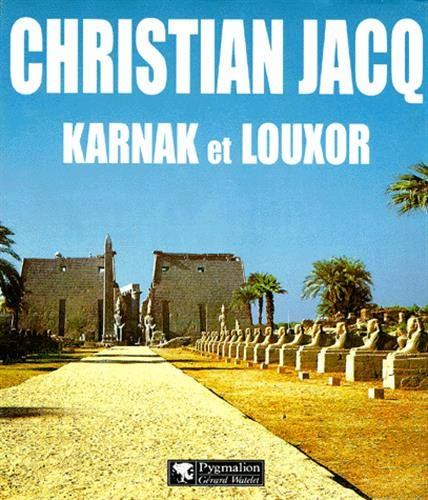 Karnak et Louxor: Jacq, Christian