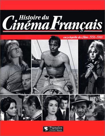 Histoire du cinéma français : Encyclopédie des films, 1956-1960: André Bernard...