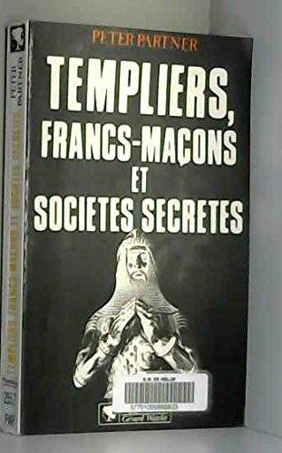 9782857043836: Templiers, francs-maçons et sociétés secrètes