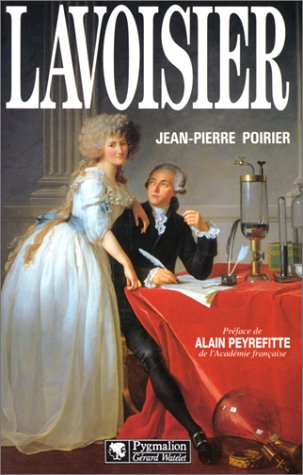 Antoine Laurent de Lavoisier, 1743-1794 (French Edition): Poirier, Jean Pierre