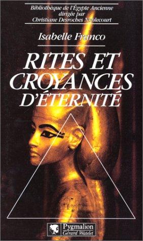 Rites et croyances d'eternite (Bibliotheque de l'Egypte ancienne) (French Edition): ...