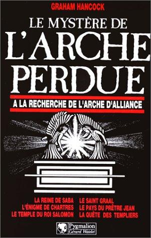 9782857043904: Le mystère de l'Arche perdue - À la recherche de l'Arche d'Alliance